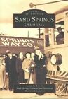 Sand Springs, Oklahoma by Sand Springs Cultural and Historical Museum Association, Jamye Landis (Paperback / softback, 1999)