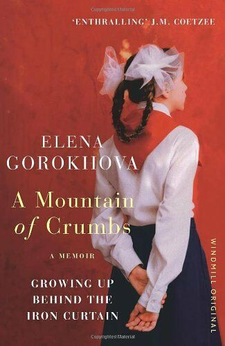 1 of 1 - A Mountain of Crumbs: Growing Up Behind the Iron Curtain By Elena Gorokhova