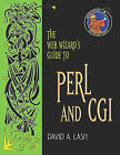 The Web Wizard's Guide to PERL and CGI by David A. Lash (Paperback, 2001)