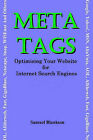 Meta Tags: Optimising Your Website for Internet Search Engines ( Google ,  Yahoo! ,  MSN ,  AltaVista ,  AOL ,  Alltheweb ,  Fast ,  GigaBlast ,  Netscape ,  Snap ,  WISEnut  and Others) by Samuel Blankson (Paperback, 2007)