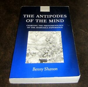 PHENOMENOLOGY-OF-PSYCHEDELIC-AYAHUASCA-EXPERIENCE-ANTIPODES-OF-MIND-Benny-Shanon