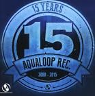 15 Years Aqualoop Rec. von Various Artists (2015)