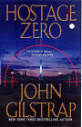Hostage Zero by John Gilstrap (Paperback, 2010)