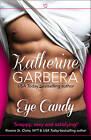 Eye Candy by Katherine Garbera (Paperback, 2015)