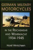 German Military Motorcycles in the Reichswehr and Wehrmacht 1934-1945: (Schiffer