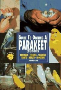 The-Guide-to-Owning-a-Parakeet-Budgie-by-John-Bales-1997-Paperback