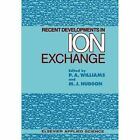 Recent Developments in Ion Exchange by Springer (Paperback, 2011)