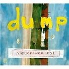 Dump - Superpowerless (2013)