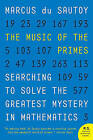 The Music of the Primes: Searching to Solve the Greatest Mystery in Mathematics by Marcus Du Sautoy (Paperback / softback)