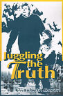 Juggling the Truth by Elizabeth Aaron (Paperback / softback, 2000)