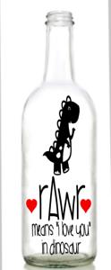 Vinyl Decal Sticker for Wine bottle RAWR means i love you in dinosaur