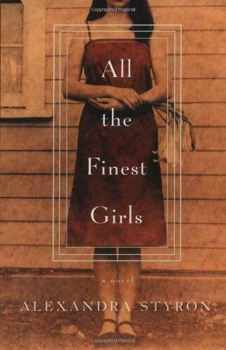 All the Finest Girls by Styron, Alexandra