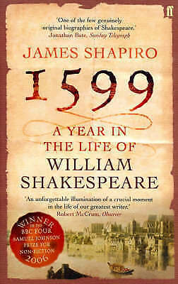1599: a Year in the Life of William Shakespeare by James Shapiro (Paperback,...
