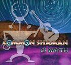 Common Shaman [Digipak] by C.J. Smyth (CD, Dancing Dragon Records)
