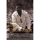 Sought When a Stranger Al Davis Blanton Authorhouse Paperback 9781434306401