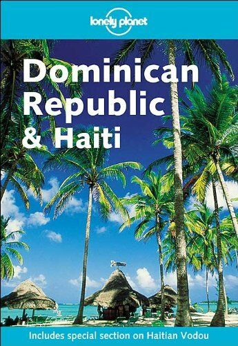Dominican Republic and Haiti (Lonely Planet Country Guides) By Scott Doggett, J