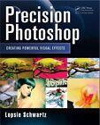 Precision Photoshop: Creating Powerful Visual Effects by Lopsie Schwartz (Paperback, 2014)