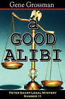 A Good Alibi: Peter Sharp Legal Mystery #11 by Gene Grossman (Paperback / softback, 2008)