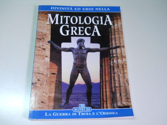 IOZZO M. & MASSAI C. - MITOLOGIA GRECA, LA GUERRA DI TROIA E L'ODISSEA - BONECHI