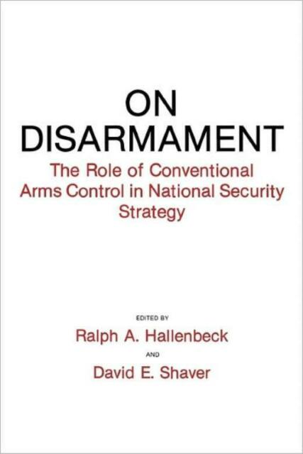 On Disarmament: The Role Of Conventional Arms Control In National Security ...