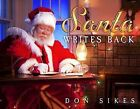 Santa Writes Back by Don Sikes (Hardback, 2013)