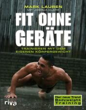 Fit ohne Geräte Trainieren mit dem eigenen Körpergewicht Training zu Hause Buch