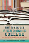 What to Consider If You're Considering College: The New Rules for Building Your Future by Bill Morrison, Ken S. Coates (Paperback, 2015)