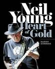 Neil Young: Heart of Gold by Harvey Kubernik (Hardback, 2015)