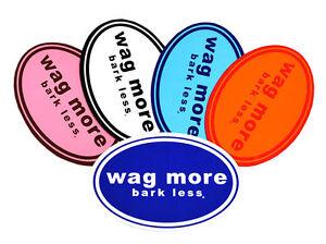 Wag Plus écorce Moins Pare-chocs Aimant Chien Cadeau Couleur Choix-afficher Le Titre D'origine