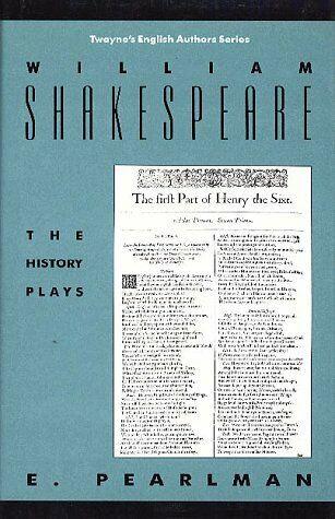 William Shakespeare  The History Plays  Twayne s English Authors Seri
