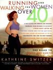 Running and Walking for Women over 40: The Road to Sanity and Vanity by Kathrine Switzer (Paperback, 1998)