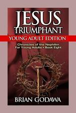 Chronicles of the Nephilim For Young Adults: Jesus Triumphant : Young Adult...