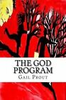 The God Program by MS Gail Prout (Paperback / softback, 2014)