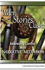 When Stories Clash: Addressing Conflict with Narrative Mediation by Gerald Monk, John Winslade (Paperback / softback, 2012)