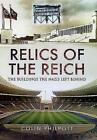 Relics of the Reich von Colin Philpott (2016, Gebundene Ausgabe)