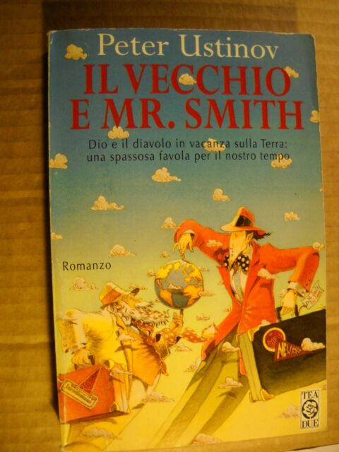 LIBRO - IL VECCHIO E MR.SMITH  - P. USTINOV  - 1° ED TEADUE  1996 - NUOVO MA