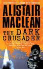 The Dark Crusader by Alistair MacLean (Paperback, 1994)