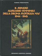 Perissinotto - Il Servizio Ausiliario Femminile Decima Flottiglia MAS 1944-1945