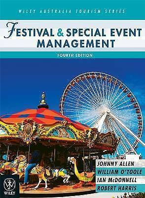 Festival and Special Event Management by Johnny Allen, William O'Toole,...