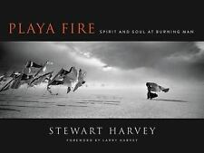 Playa Fire : An Insider's Lens on the Soul of Burning Man Vol. by Stewart Harvey (2017, Hardcover)