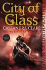 The Mortal Instruments: City of Glass Bk. 3 by Cassandra Clare (2015, Paperback)