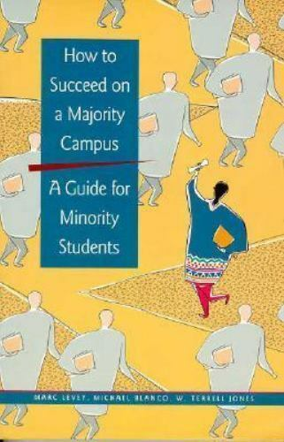 Jones, W. Terrell : How to Succeed on a Majority Campus: A G
