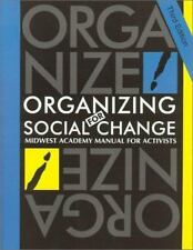 Organizing for Social Change: Midwest Academy Manual for Activists Bobo, Kimber