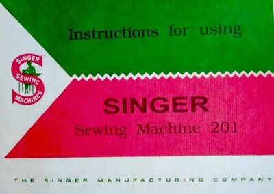 Large Deluxe-Edition Instructions Manual for Singer 201 Sewing Machine