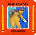 Bear at Work by Stella Blackstone, Tanya Batt (Board book, 2006)