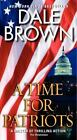 A Time for Patriots by Dale Brown (2012, Paperback)