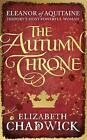 The Autumn Throne by Elizabeth Chadwick (Hardback, 2016)