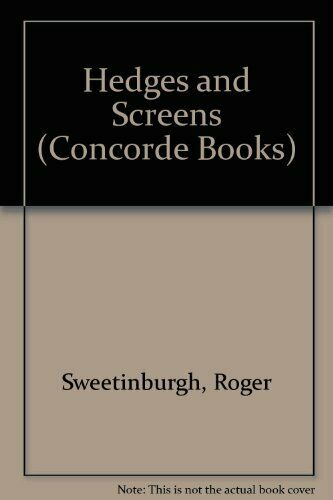Hedges and Screens (Concorde Books) By Roger Sweetinburgh