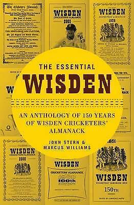 1 of 1 - The Essential Wisden: An Anthology of 150 Years of Wisden Cricketers' Almanack,