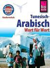Reise Know-How Sprachführer Tunesisch-Arabisch - Wort für Wort von Wahid Ben Alaya (2015, Taschenbuch)